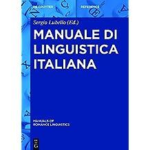 Manuale di linguistica italiana (Manuals of Romance Linguistics Vol. 13) (Italian Edition)