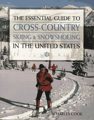 The Essential Guide to Cross-Country Skiing & Snowshoeing in the United States