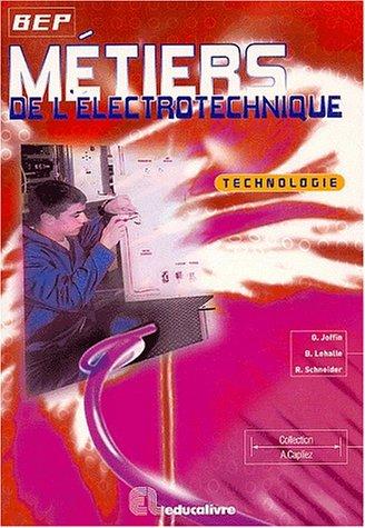 Métiers de l'électrotechnique BEP. : Technologie