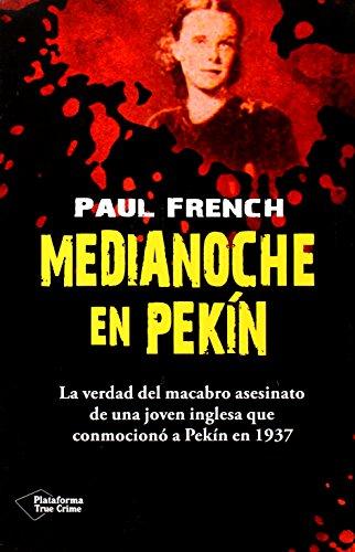 Medianoche En Pekin (True Crime) por Paul French
