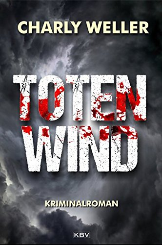 Weller, Charly: Totenwind