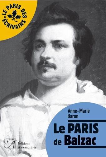 LE PARIS DE BALZAC par BARON ANNE-MARIE
