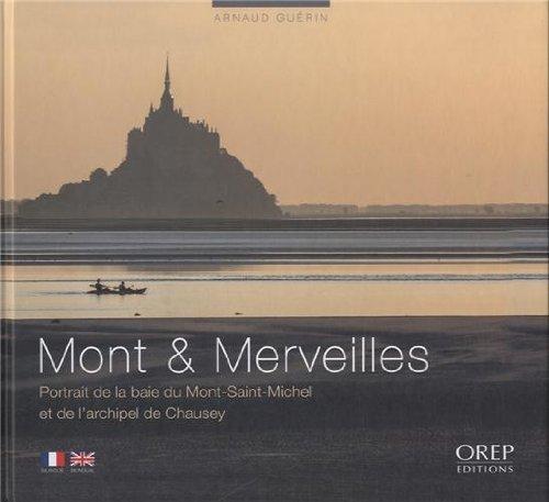 Mont et merveilles - Portrait de la Baie du Mont Saint Michel et de l'Archipel de Chausey. Bilingue français/anglais.