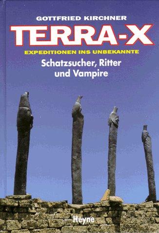 Terra X: Schatzsucher, Ritter und Vampire. Expeditionen ins Unbekannte