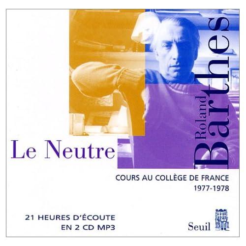Cours au Collège de France (coffret 2 CD-Mp3), 1977-1978 : Le Neutre