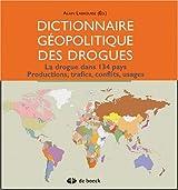 Dictionnaire géopolitique des drogues