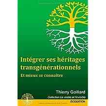 Intégrer ses héritages transgénérationnels, et mieux se connaître