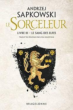 The Witcher : Le Sang des elfes: Sorceleur, T3