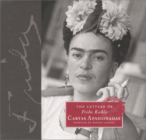 The Letters of Frida Kahlo: Cartas Apasionadas por Frida Kahlo
