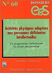 Activités physiques adaptées aux personnes déficientes intellectuelles : Du programme institutionnel au projet personnalisé