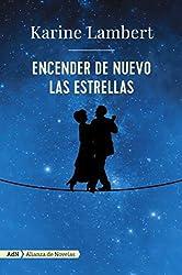 Encender de nuevo las estrellas  (AdN) (Adn Alianza De Novelas) (Spanish Edition)