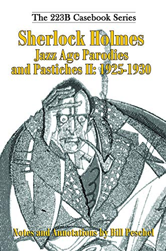 Sherlock Holmes Jazz Age Parodies and Pastiches II: 1925-1930 (223B Casebook Book 8) (English Edition) (Hats Roaring 20s)
