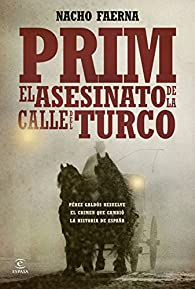 Prim. El asesinato de la calle del Turco par Nacho Faerna