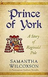 Prince of York: A Story of Reginald Pole (Plantagenet Embers Novellas Book 3)