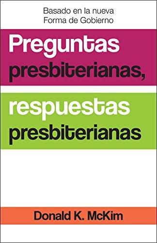 Presbyterian Questions, Presbyterian Answers, Spanish Edition por Donald K. McKim