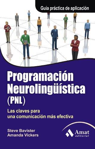 Programación Neurolingüística (PNL): Las claves para una comunicación más efectiva por Steve Bavister