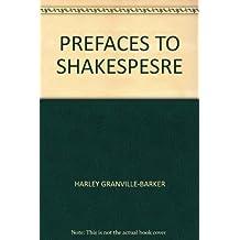 PREFACES TO SHAKESPESRE