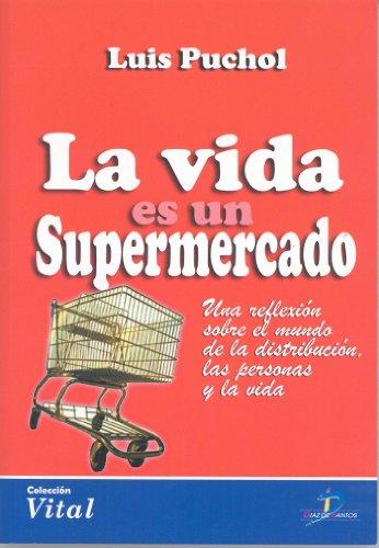 La vida es un supermercado: una reflexión sobre el mundo de la distribución, las personas y la vida