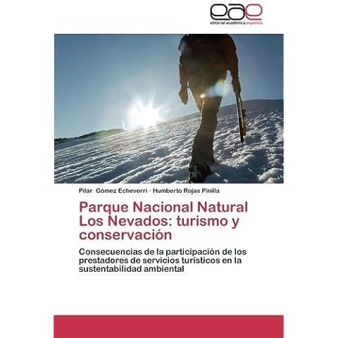 Parque Nacional Natural Los Nevados: Turismo y Conservacion
