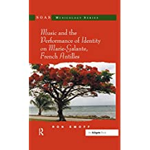 """Music and the Performance of Identity on Marie-Galante, French Antilles                                                                                                                       """