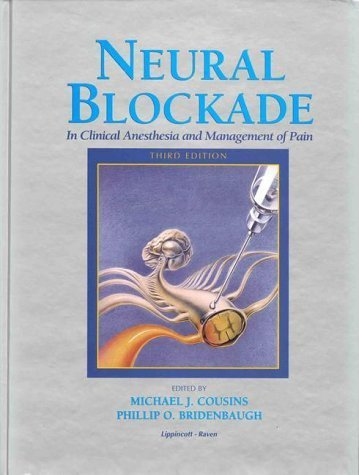 Neural Blockade in Clinical Anesthesia and Management of Pain by Michael J. Cousins AM MB BS MD (SYD) FAN (1997-12-08)