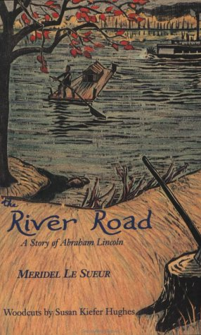 The River Road: A Story of Abraham Lincoln (Wilderness Book Series)