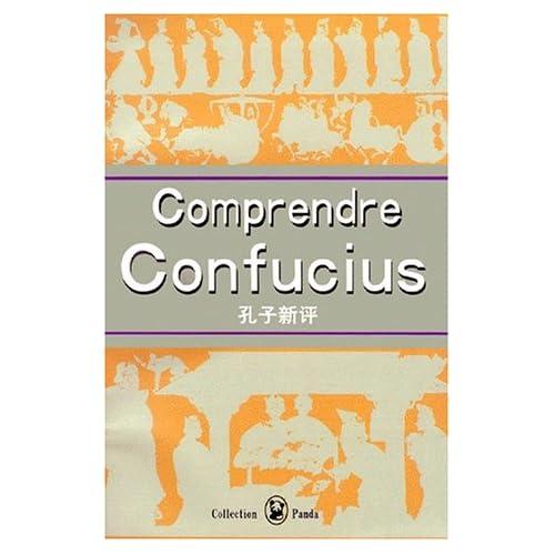 COMPRENDRE CONFUCIUS. Edition bilingue français-chinois