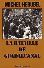 BATAILLE DE GUADALCANAL de MICHEL HERUBEL