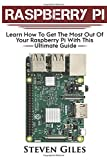 Raspberry Pi: Ultimate Guide For Rasberry Pi, User guide To Get The Most Out Of Your Investment, Hacking, Programming, Python, Best Hardware, Beginners Guide To Rasberry Pi