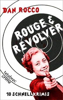 Rouge & Revolver (Dan Roccos Schnellkrimis 1) von [Rocco, Dan]