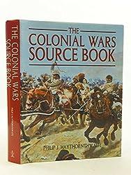 The Colonial Wars Source Book by Philip J Haythornthwaite (2000-08-02)