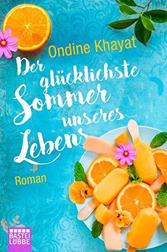 Der glücklichste Sommer unseres Lebens: Roman