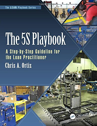 The 5S Playbook: A Step-by-Step Guideline for the Lean Practitioner (The LEAN Playbook Series) by Chris A. Ortiz (2015-09-08)