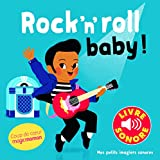 Rock'n'roll Baby ! : 6 ChanSons, 6 Images, 6 Puces (Livre Sonore)