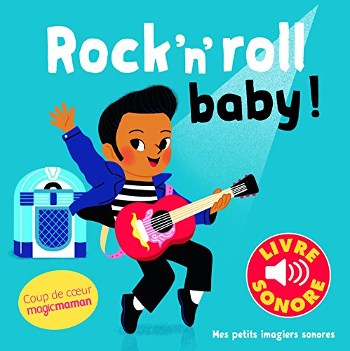 Rock'n'roll baby !: 6 chansons, 6 images, 6 puces