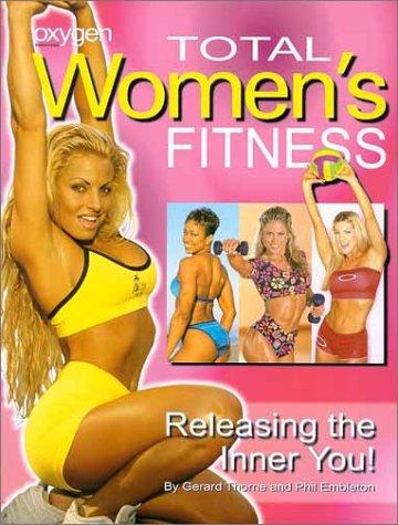 Total Women's Fitness: Releasing the Inner You! (Oxygen: Robert Kennedy's Women's Fitness) por Gerard Thorne