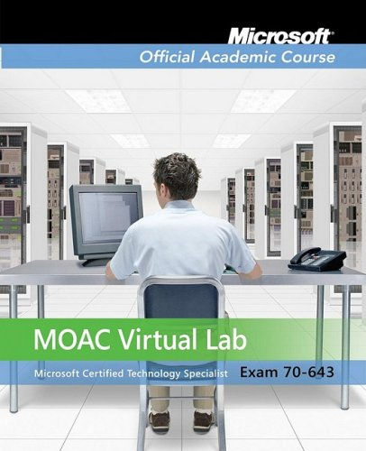 Exam 70-643: Moac Labs Online (Microsoft Official Academic Course Series) por Microsoft Official Academic Course