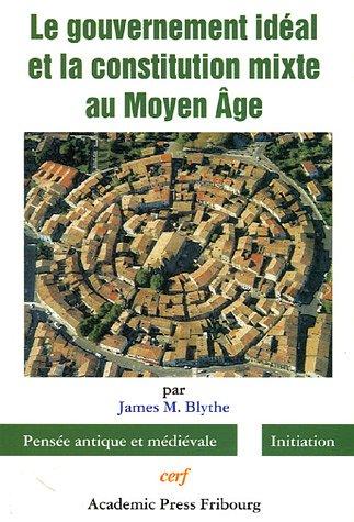 Le gouvernement idéal et la constitution mixte au Moyen Age