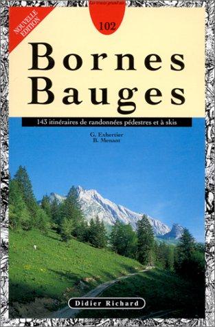 Bornes Bauges : 143 itinéraires de randonnées pédestres et à ski par  Exhertier et Menant