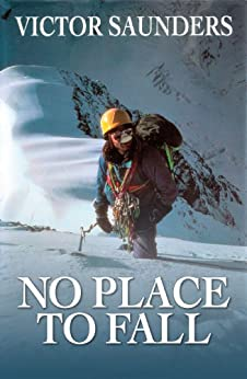 No Place to Fall: Superalpinism in the High Himalaya by [Saunders, Victor]