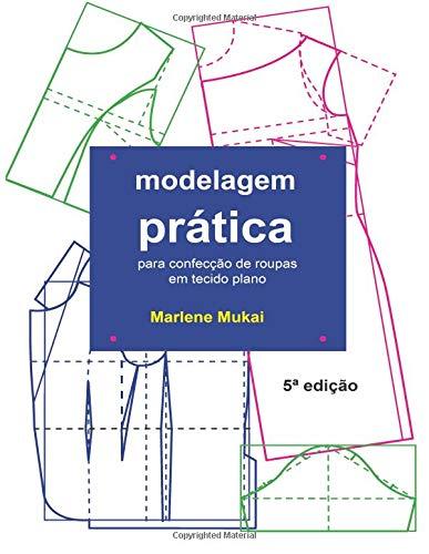 Modelagem pratica para confecao de roupas em tecido plano por Marlene Mukai