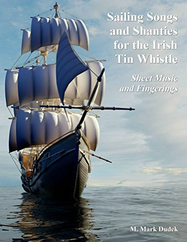 Sailing Songs and Shanties for the Irish Tin Whistle: Sheet Music and Fingerings (English Edition)
