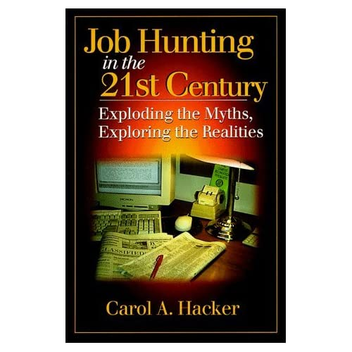 Job Hunting in the 21st CenturyExploding the Myths, Exploring the Realities by Carol Hacker (1999-03-26)