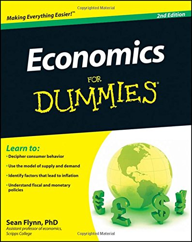 Economics for dummies. Per il Liceo classico por Sean M. Flynn