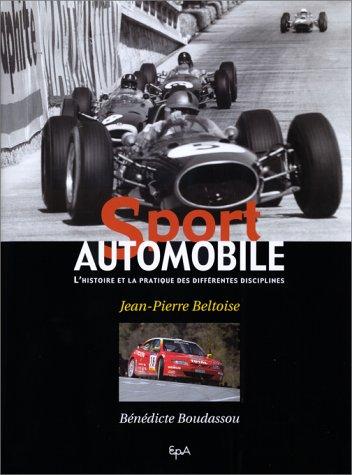 Sport automobile. L'histoire et la pratique des différentes disciplines par Bénédicte Boudassou, Jean-Pierre Beltoise