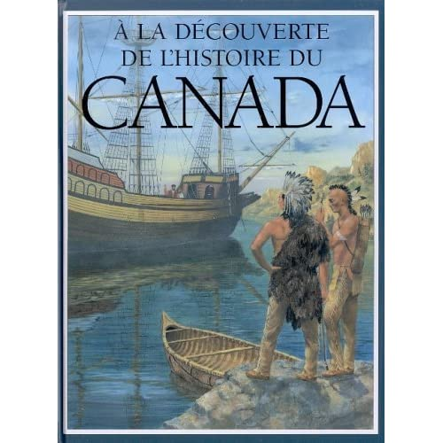 A LA DECOUVERTE HIST. DU CANADA by Carlotta Hacker (August 15,2002)
