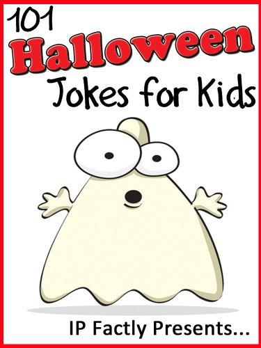 101 Halloween Jokes for Kids. Short, Funny, Clean and Corny Kid's Jokes - Fun with the Funniest Monster Jokes for all the Family. (Joke Books for Kids Book 16) (English Edition) (Für Familien Halloween-aktivitäten)