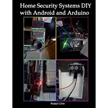 Home Security Systems DIY using Android and Arduino (English Edition)