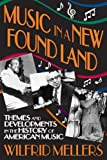 Music in a New Found Land: Themes and Developments in the History of American Music