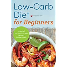 Low Carb Diet for Beginners: Essential Low Carb Recipes to Start Losing Weight (English Edition)